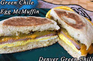 Green Chile egg McMuffin